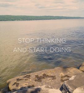 Stopthinking-and-startdoing